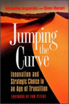 Jumping the Curve: Innovation and Strategic Choice in an Age of transition By Nicholas Imparato, Oren Harari (Preface) Publisher: Jossey-Bass; ISBN: 0787901830; (January 1996) Offers insight into the kinds of change organizations need to make. Find this book @ Amazon.com