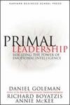 Primal Leadership: Realizing the Power of Emotional Intelligence By Daniel Goleman, Annie McKee, Richard E. Boyatzis Publisher: Harvard Business School Pr; ISBN: 157851486X; (March 2002) Addresses the other form of leadership intelligence and ties it to business decisions and outcomes. Find this book @ Amazon.com
