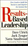 Results-Based Leadership By David Ulrich, Jack Zenger (Preface), Norman Smallwood Publisher: Harvard Business School Pr; ISBN: 0875848710; (April 1999) For those looking for measurement and development of leaders. Find this book @ Amazon.com