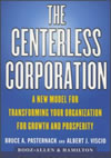 The Centerless Corporation: A New Model for transforming Your Organization for Growth and Prosperity By Bruce A. Pasternack, Albert J. Viscio Publisher: Fireside; ISBN: 0684851997; (September 1999) For those looking for alternatives in organization design that leverage global competencies. Find this book @ Amazon.com